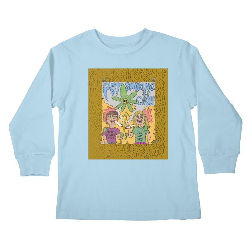 Pot Smoking Is Cool by Mike Diana Kids Longsleeve T-Shirt by Mike Diana T-Shirts! Horrible Ugly Heads Limited E
