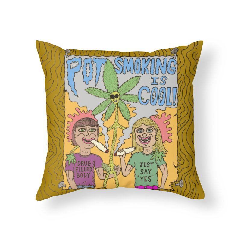 Pot Smoking Is Cool by Mike Diana Home Throw Pillow by Mike Diana T-Shirts Mugs and More!