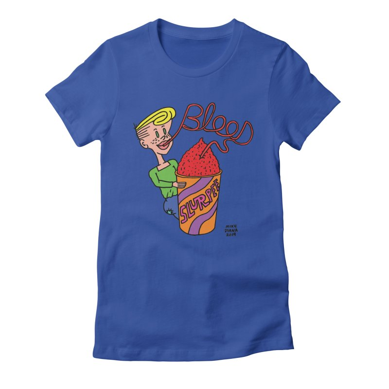 Blood Slurpee Women's Fitted T-Shirt by Mike Diana T-Shirts Mugs and More!