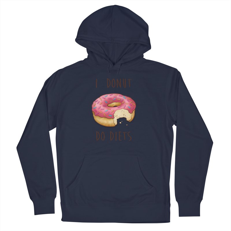 I Donut Do Diets Women's Pullover Hoody by Mike Kavanagh's Artist Shop