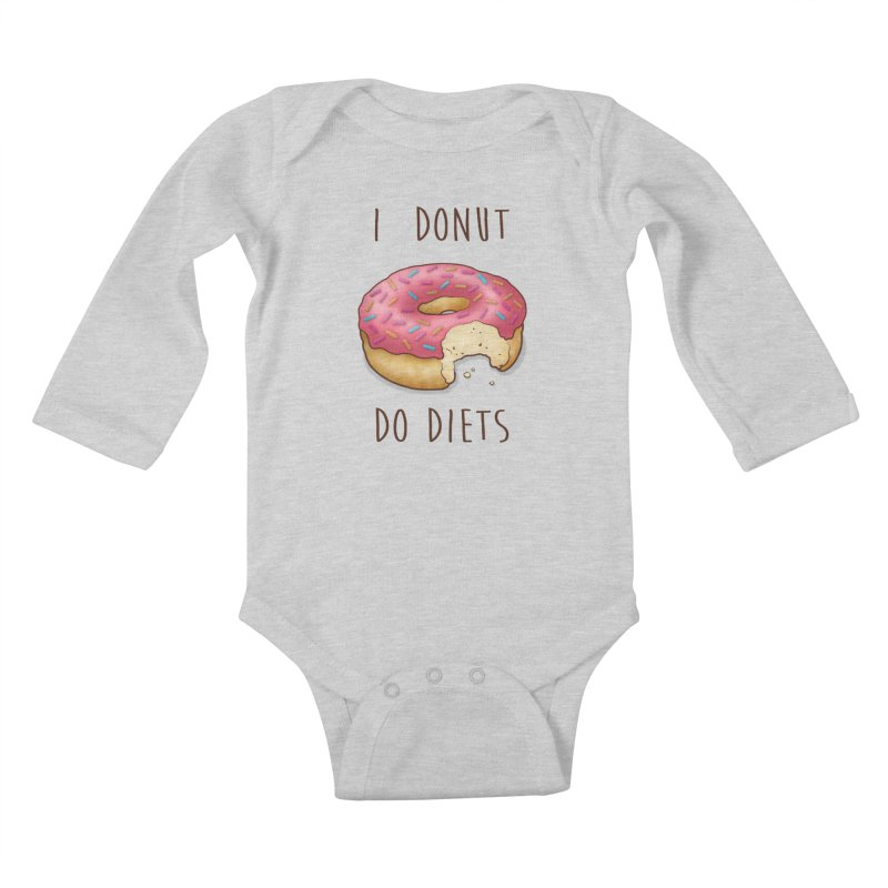 I Donut Do Diets Kids Baby Longsleeve Bodysuit by Mike Kavanagh's Artist Shop
