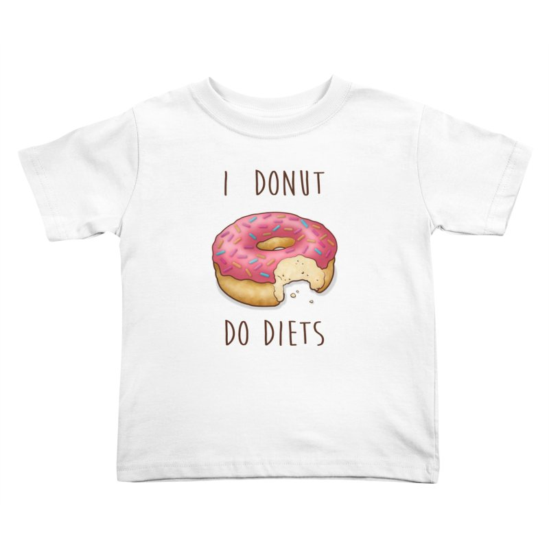 I Donut Do Diets Kids Toddler T-Shirt by Mike Kavanagh's Artist Shop