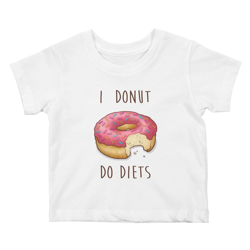 I Donut Do Diets Kids Baby T-Shirt by Mike Kavanagh's Artist Shop