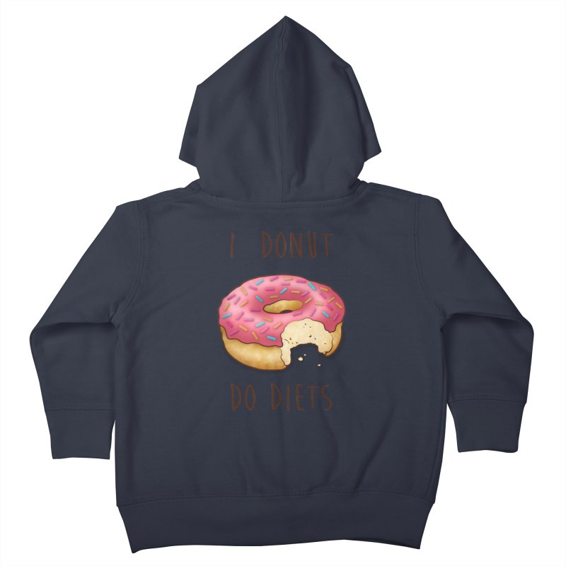 I Donut Do Diets Kids Toddler Zip-Up Hoody by Mike Kavanagh's Artist Shop