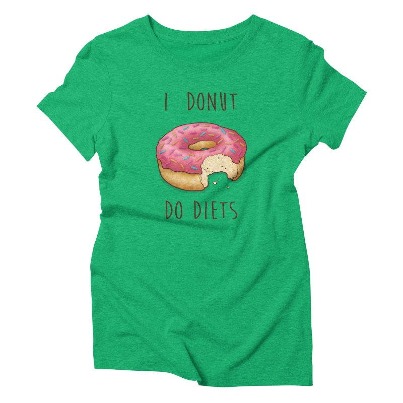 I Donut Do Diets Women's Triblend T-Shirt by Mike Kavanagh's Artist Shop