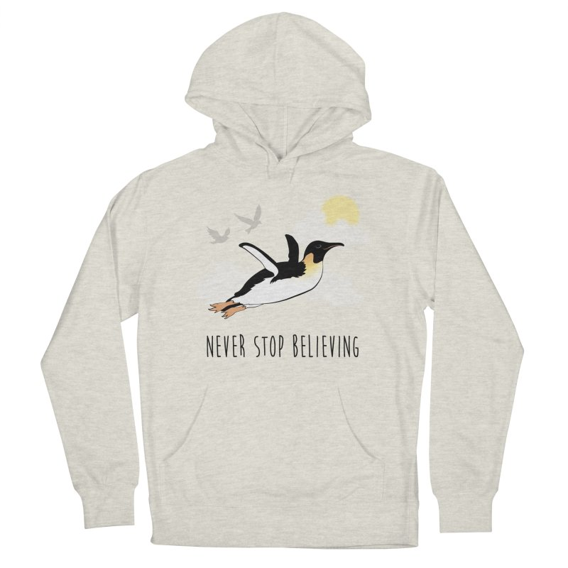 Never Stop Believing Men's French Terry Pullover Hoody by Mike Kavanagh's Artist Shop