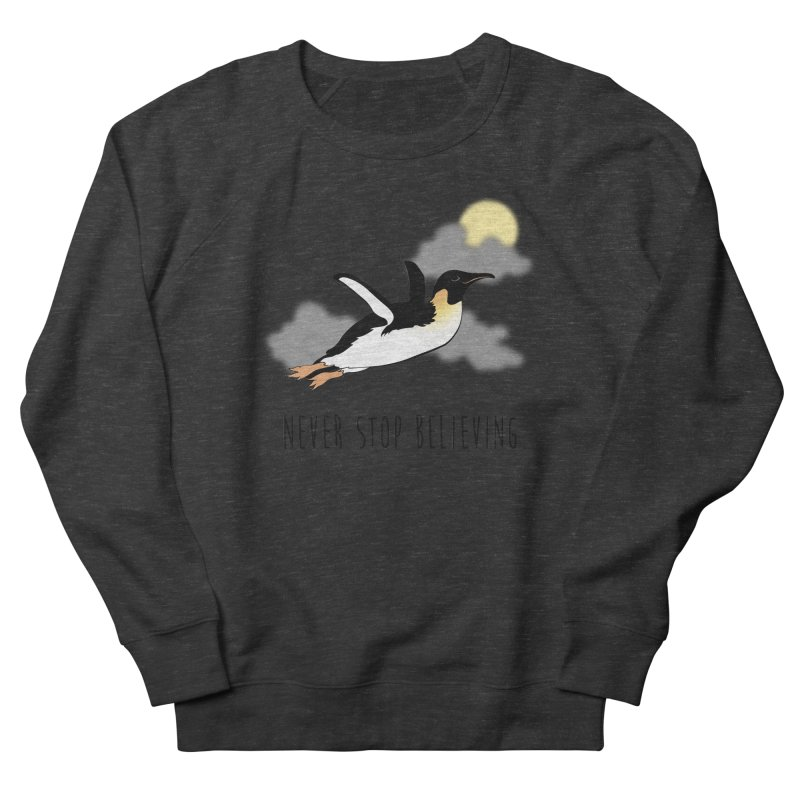Never Stop Believing Men's French Terry Sweatshirt by Mike Kavanagh's Artist Shop