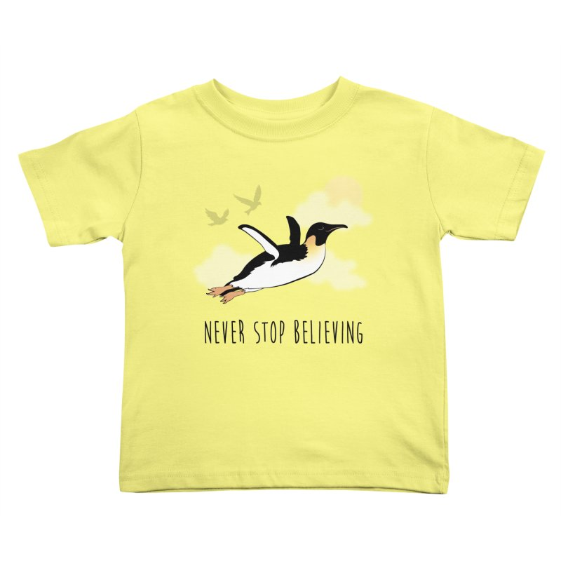 Never Stop Believing Kids Toddler T-Shirt by Mike Kavanagh's Artist Shop