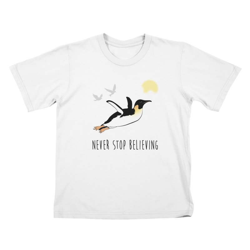 Never Stop Believing Kids T-Shirt by Mike Kavanagh's Artist Shop