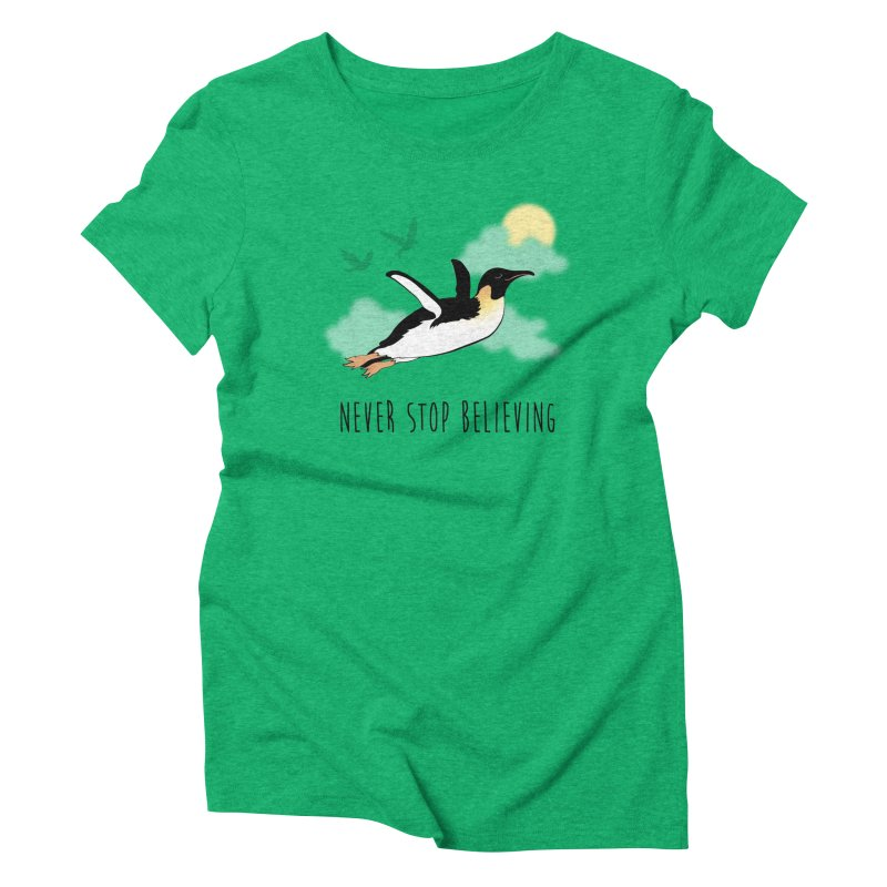 Never Stop Believing Women's Triblend T-Shirt by Mike Kavanagh's Artist Shop