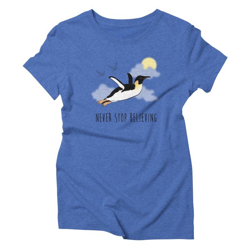 Never Stop Believing Women's Triblend T-Shirt by Mike Kavanagh's Artist Shop