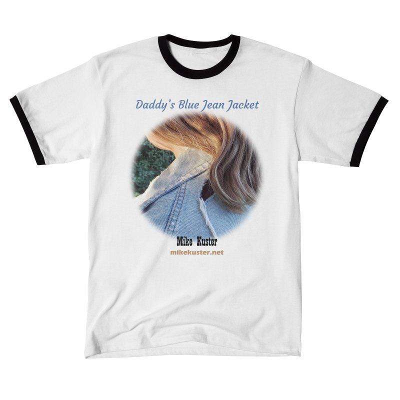 Daddy's Blue Jean Jacket (no lyrics) Men's T-Shirt by Mike Kuster's Artist Shop