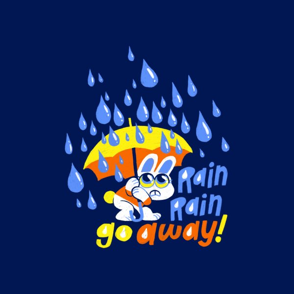 image for Rain Rain Go Away!