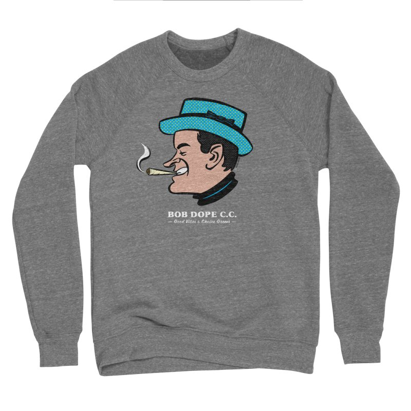 BOB DOPE C.C. Men's Sponge Fleece Sweatshirt by The Mike Merg Shop -- On Threadless