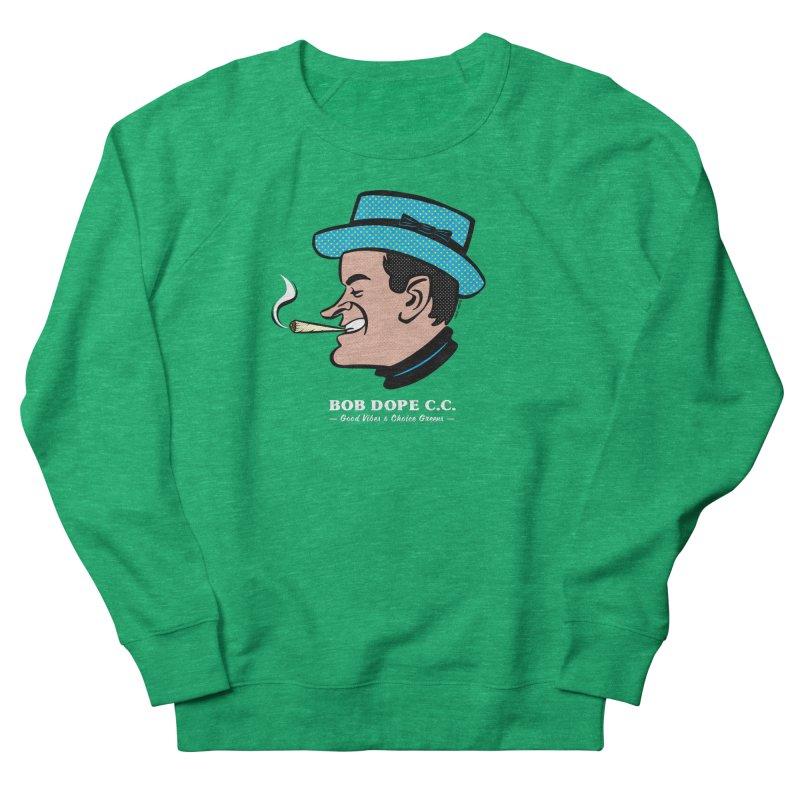 BOB DOPE C.C. Women's Sweatshirt by The Mike Merg Shop -- On Threadless