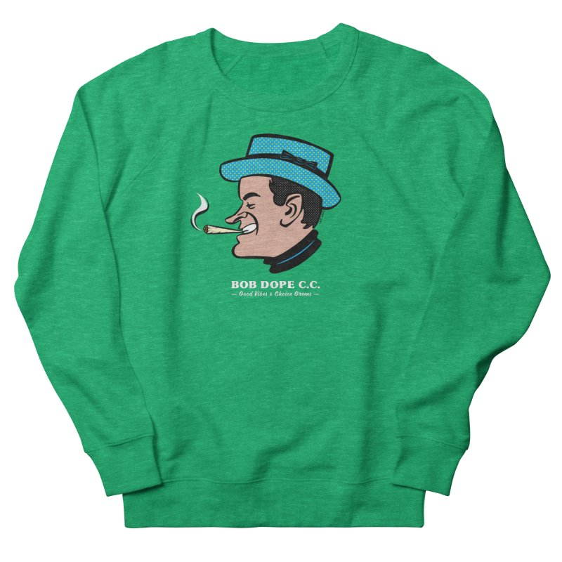 BOB DOPE C.C. Women's French Terry Sweatshirt by The Mike Merg Shop -- On Threadless