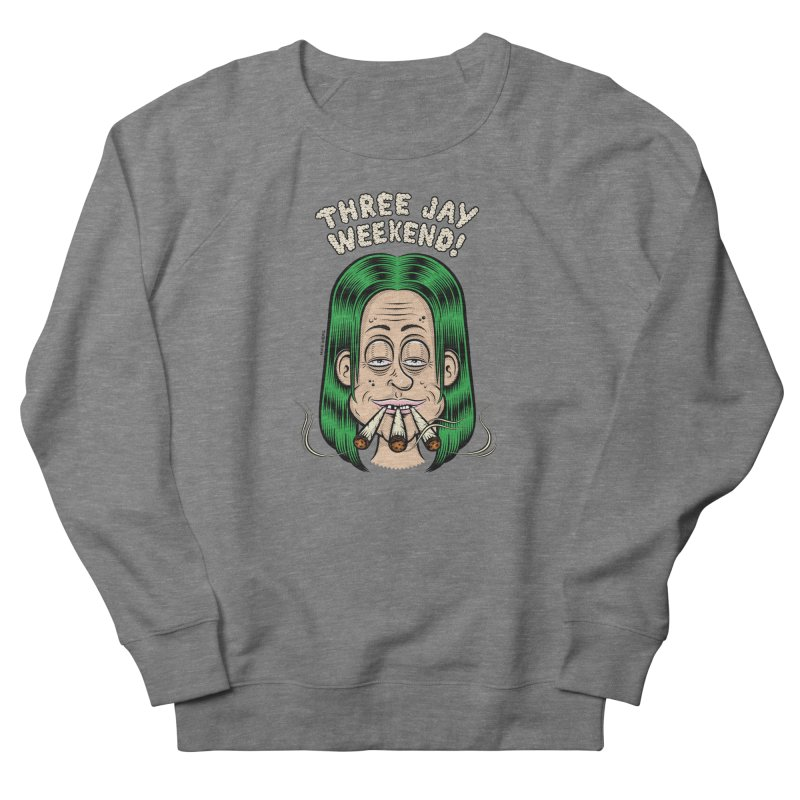 THREE JAY WEEKEND Men's French Terry Sweatshirt by The Mike Merg Shop -- On Threadless