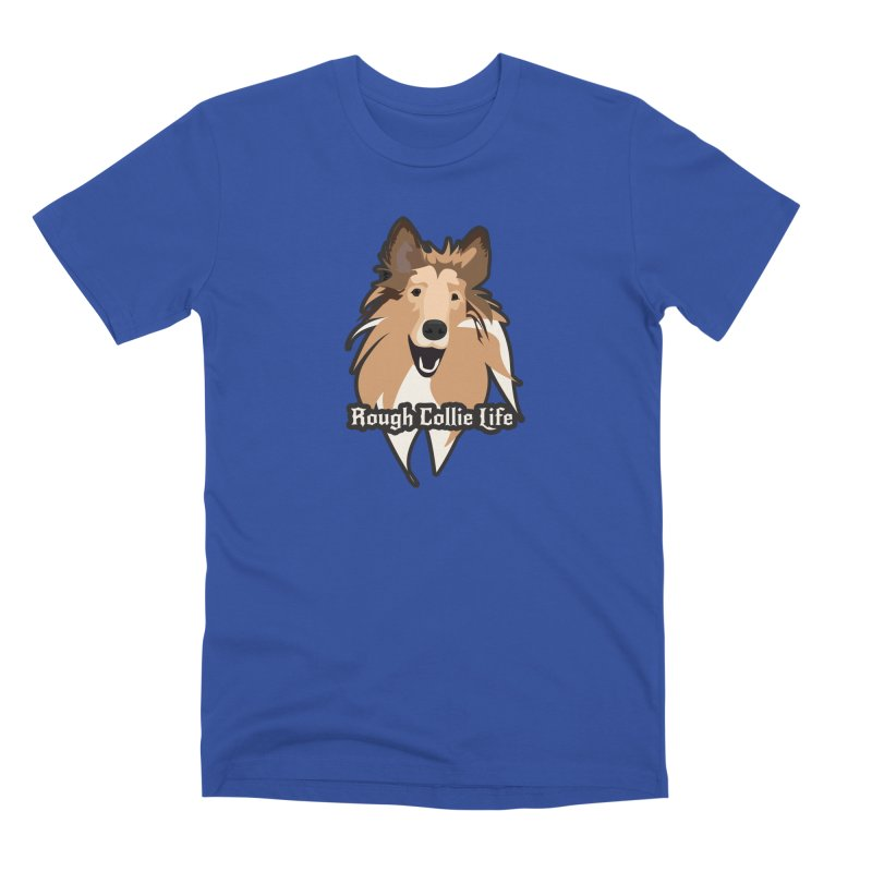 Rough Collie Life Men's Premium T-Shirt by Cory & Mike's Artist Shop