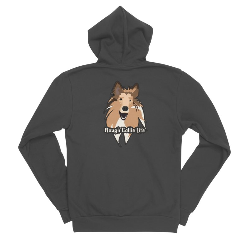 Rough Collie Life Women's Sponge Fleece Zip-Up Hoody by Cory & Mike's Artist Shop