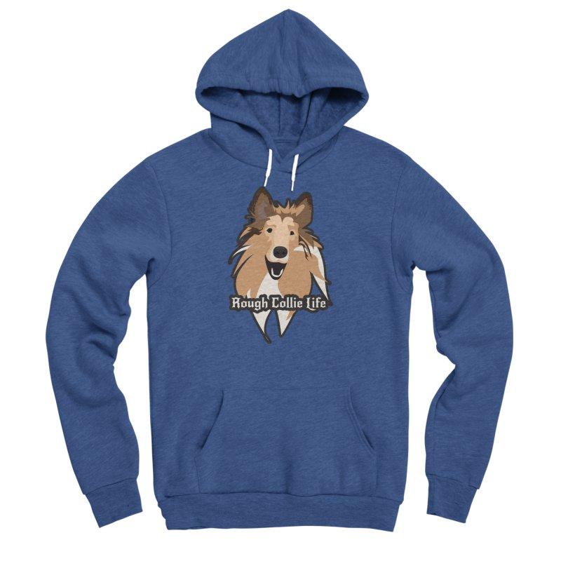 Rough Collie Life Women's Sponge Fleece Pullover Hoody by Cory & Mike's Artist Shop