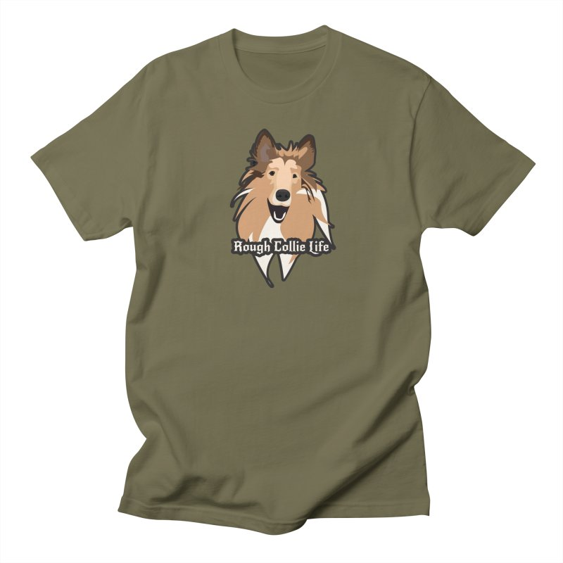 Rough Collie Life Women's Regular Unisex T-Shirt by Cory & Mike's Artist Shop