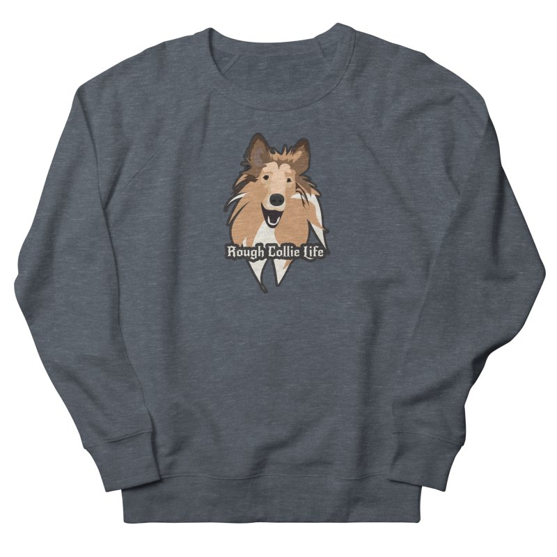 Rough Collie Life Women's French Terry Sweatshirt by Cory & Mike's Artist Shop