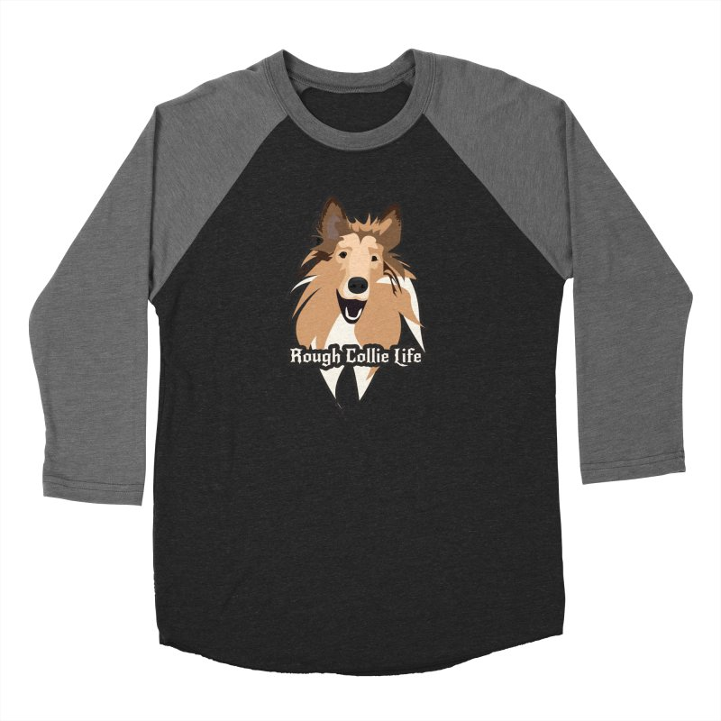 Rough Collie Life Women's Baseball Triblend Longsleeve T-Shirt by Cory & Mike's Artist Shop