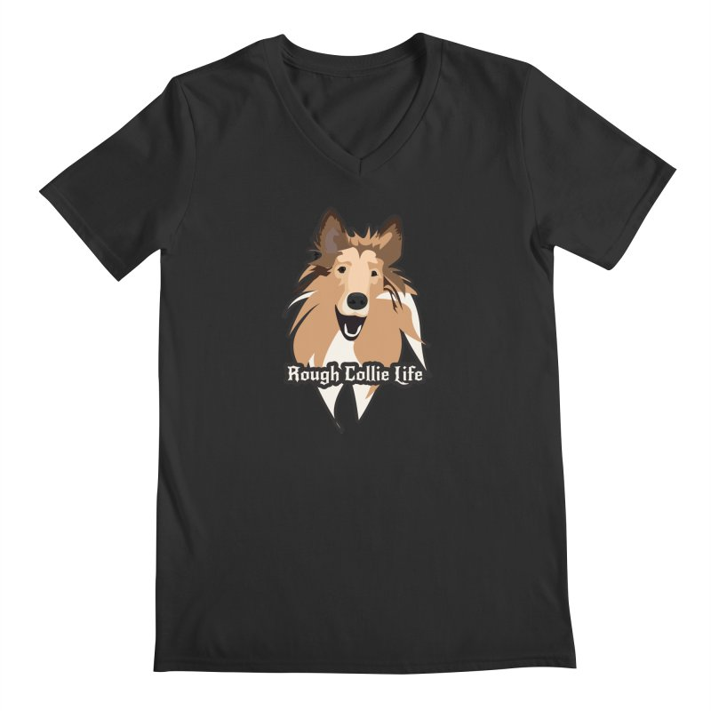 Rough Collie Life Men's Regular V-Neck by Cory & Mike's Artist Shop