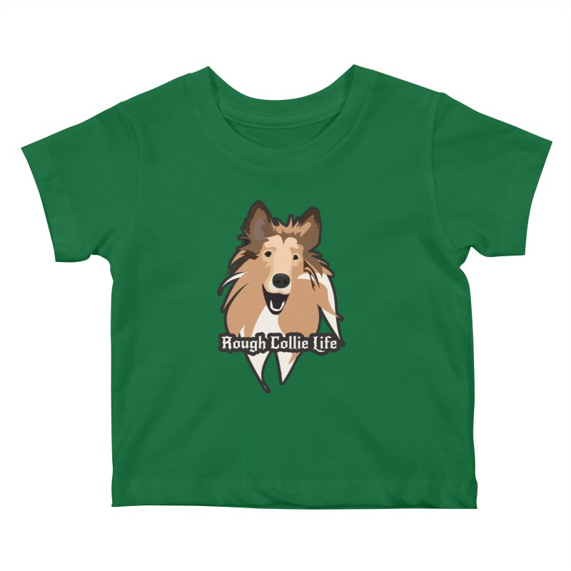 Rough Collie Life Kids Baby T-Shirt by Cory & Mike's Artist Shop
