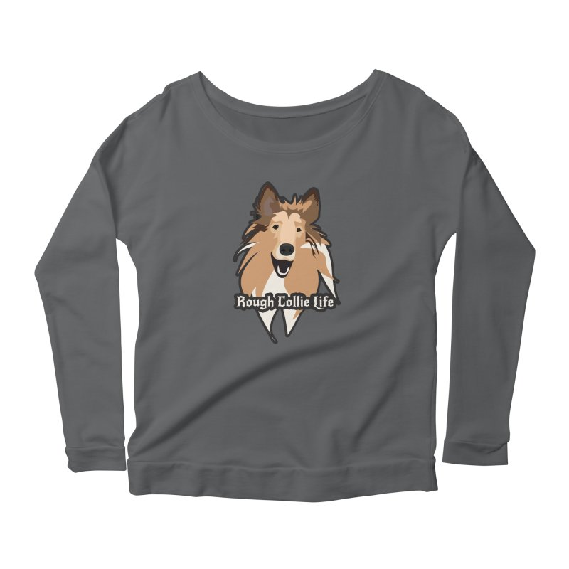 Rough Collie Life Women's Scoop Neck Longsleeve T-Shirt by Cory & Mike's Artist Shop
