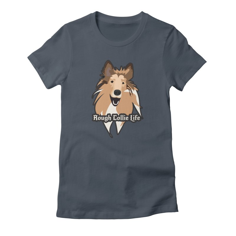 Rough Collie Life Women's T-Shirt by Cory & Mike's Artist Shop