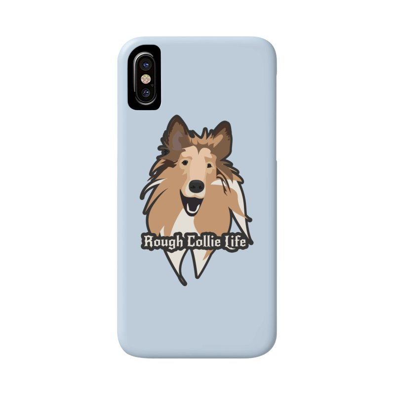 Rough Collie Life Accessories Phone Case by Cory & Mike's Artist Shop
