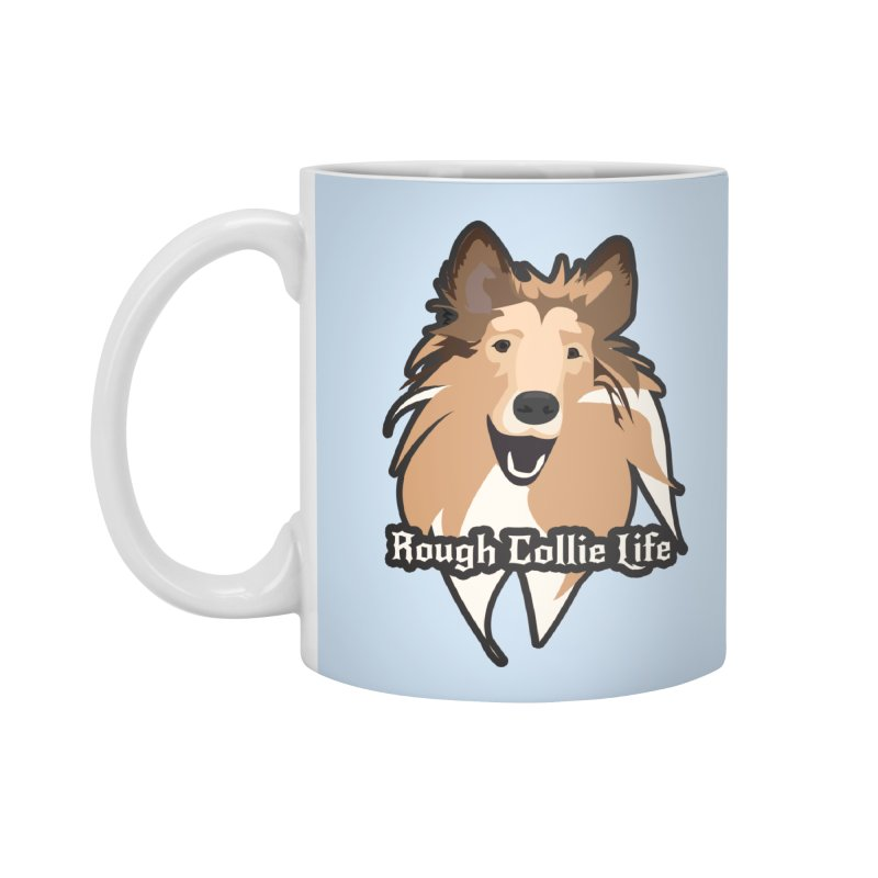 Rough Collie Life Accessories Standard Mug by Cory & Mike's Artist Shop