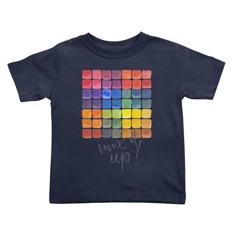 Mix it Up! - Mixing Chart Kids Toddler T-Shirt by milenabdesign's Artist Shop