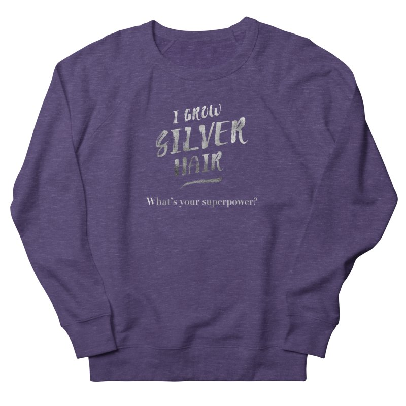 Silver Hair Superpower Women's French Terry Sweatshirt by milenabdesign's Artist Shop