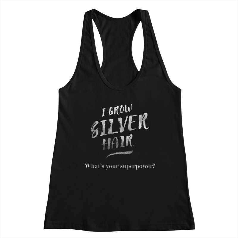 Silver Hair Superpower Women's Racerback Tank by milenabdesign's Artist Shop