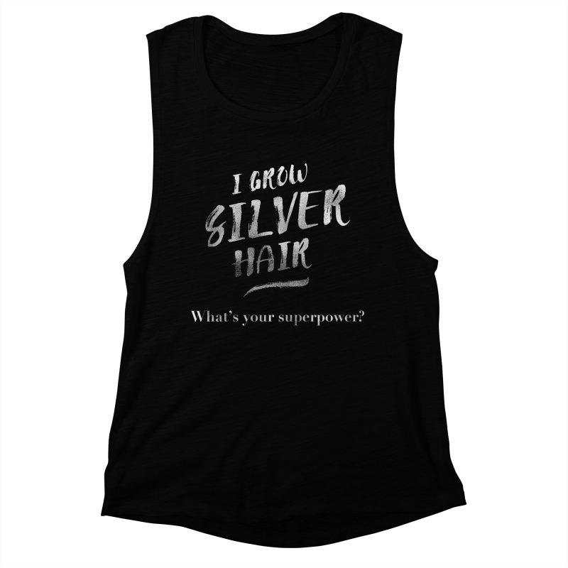 Silver Hair Superpower Women's Muscle Tank by milenabdesign's Artist Shop