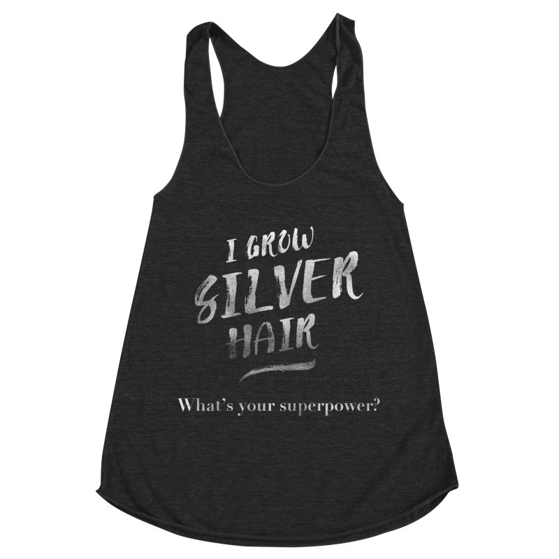 Silver Hair Superpower Women's Racerback Triblend Tank by milenabdesign's Artist Shop
