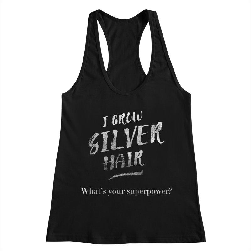 Silver Hair Superpower Women's Racerback Tank by milenabdesign's Artist Shop