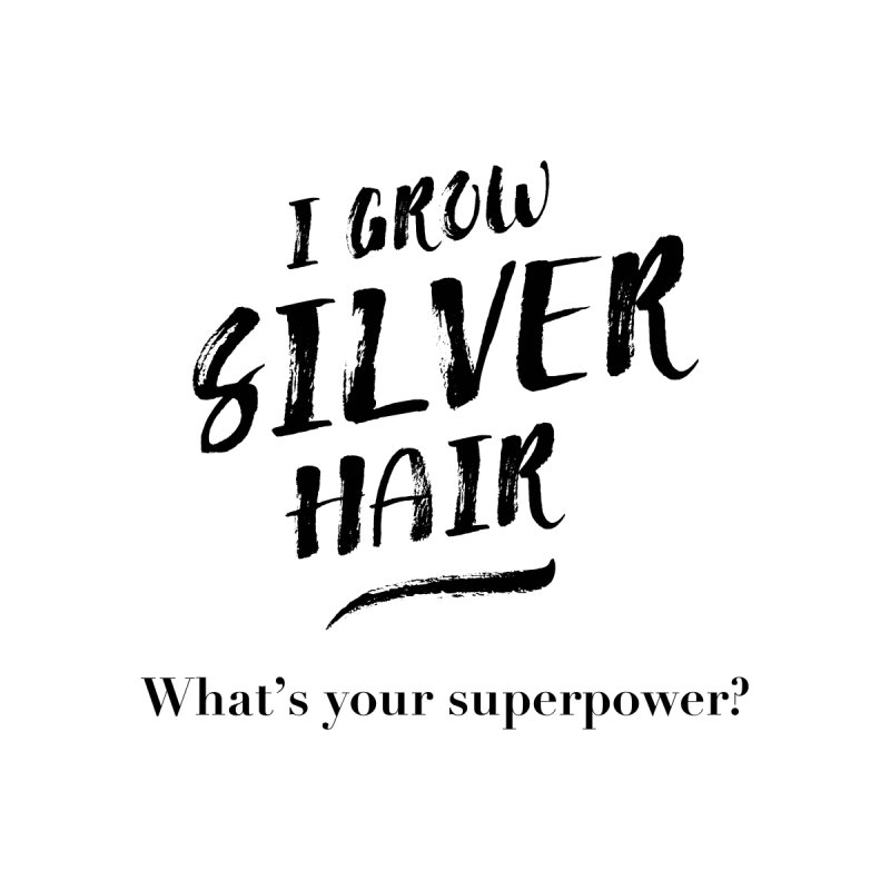 Silver Hair Superpower (black) by milenabdesign's Artist Shop