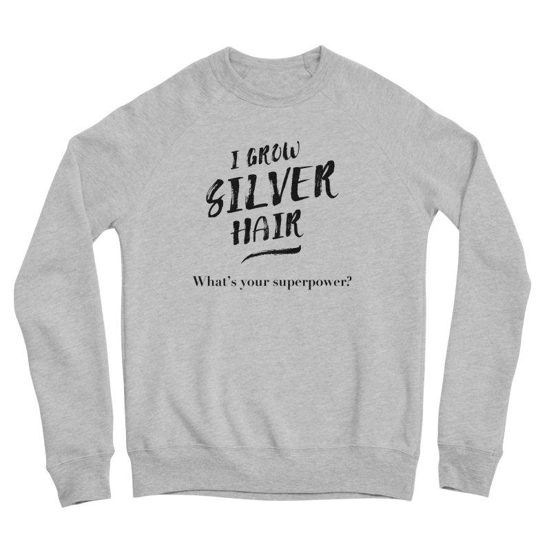 Silver Hair Superpower (black) Women's Sponge Fleece Sweatshirt by milenabdesign's Artist Shop