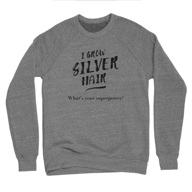 Silver Hair Superpower (black) Men's Sponge Fleece Sweatshirt by milenabdesign's Artist Shop