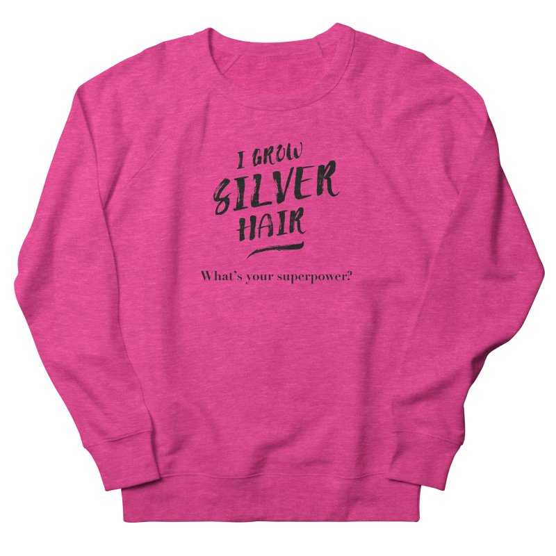 Silver Hair Superpower (black) Men's Sweatshirt by milenabdesign's Artist Shop