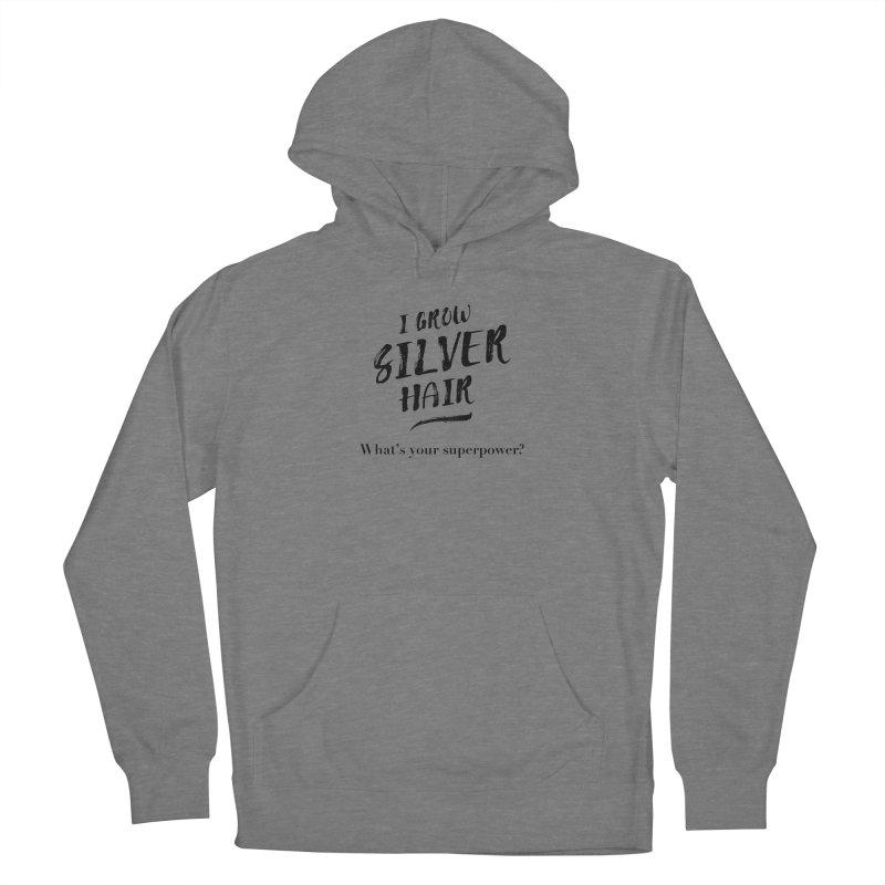Silver Hair Superpower (black) Men's Pullover Hoody by milenabdesign's Artist Shop