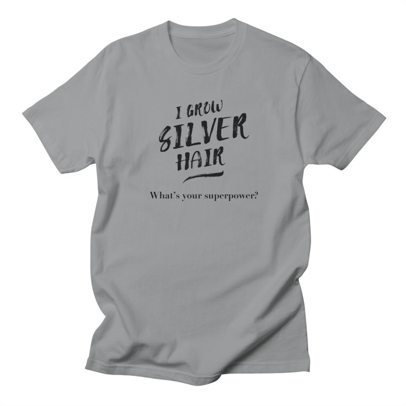 Silver Hair Superpower (black) Women's T-Shirt by milenabdesign's Artist Shop