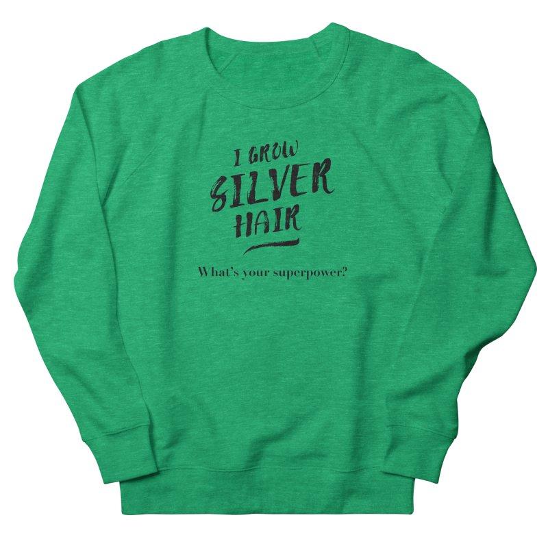 Silver Hair Superpower (black) Men's French Terry Sweatshirt by milenabdesign's Artist Shop