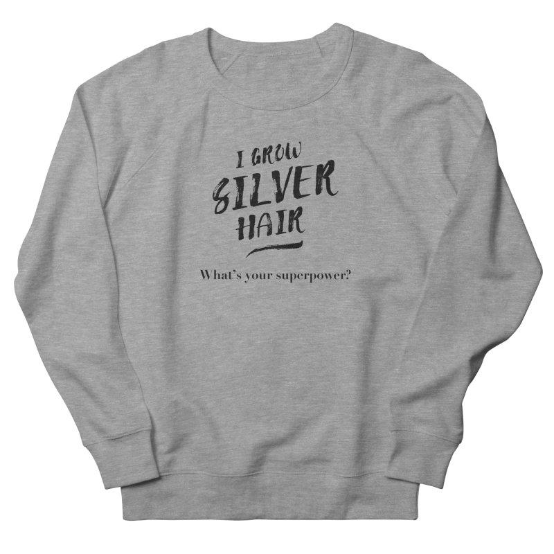 Silver Hair Superpower (black) Men's Sweatshirt by milenabdesign's Artist Shop