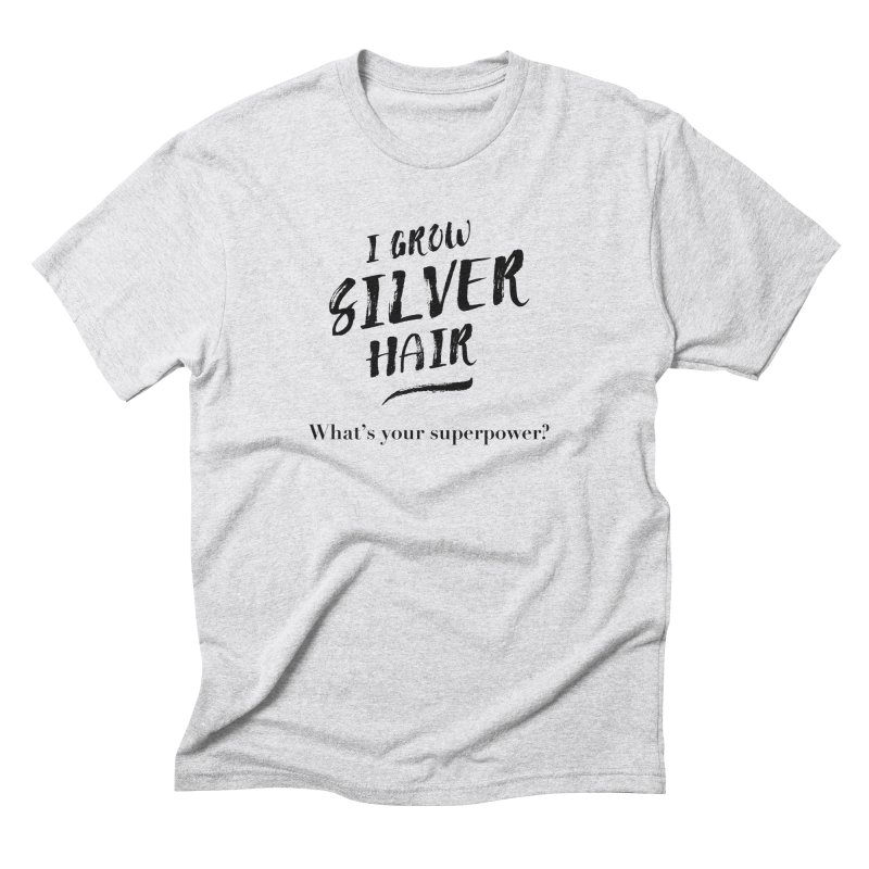 Silver Hair Superpower (black) Men's Triblend T-Shirt by milenabdesign's Artist Shop