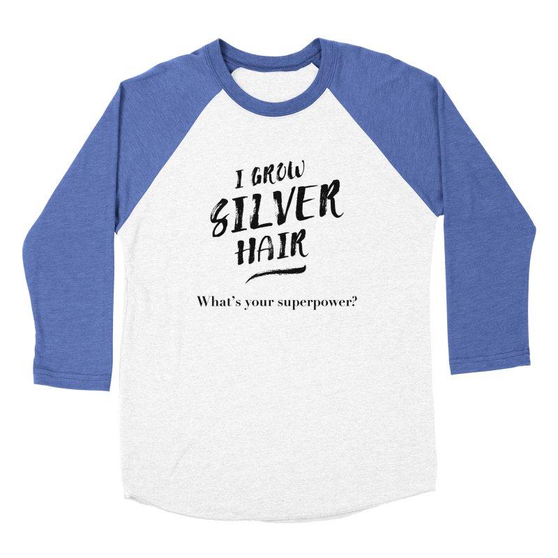 Silver Hair Superpower (black) Men's Baseball Triblend Longsleeve T-Shirt by milenabdesign's Artist Shop