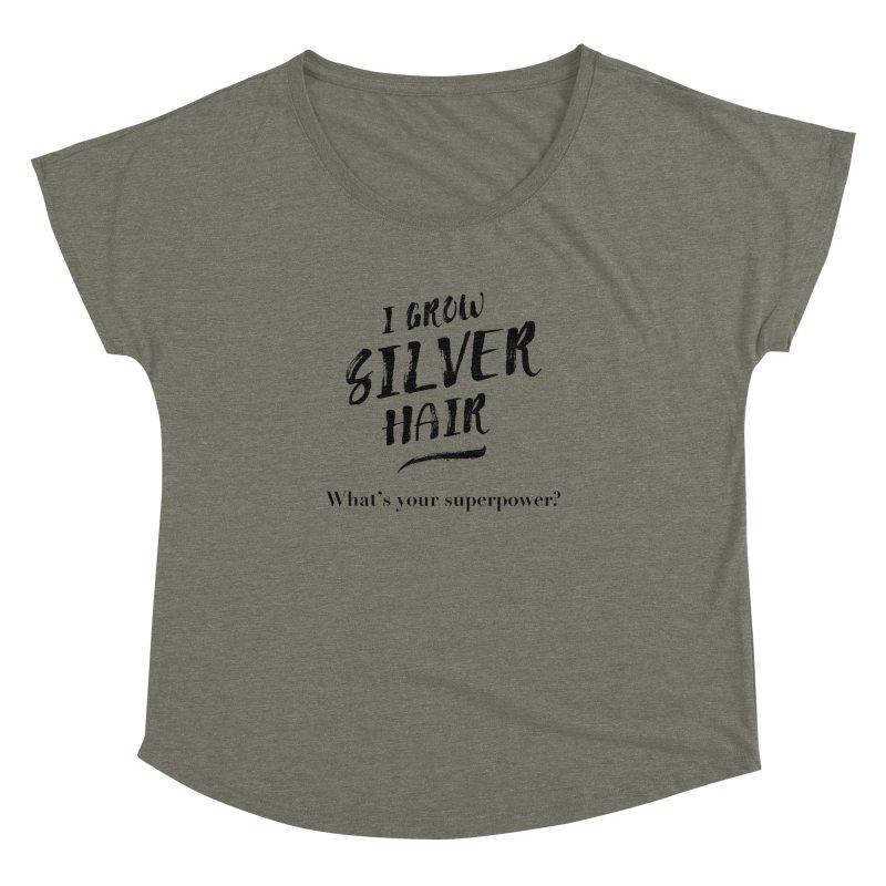 Silver Hair Superpower (black) Women's Dolman Scoop Neck by milenabdesign's Artist Shop